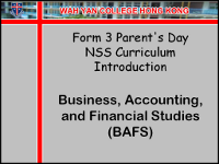 F.3 Parent's Day NSS Curriculum Introduction  Business, Accounts & Financial Studies