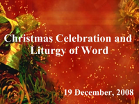 Christmas Celebration - Liturgy of the Word 2008